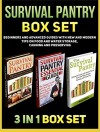 Survival Pantry Box Set: Beginners and Advanced Guides with New and Modern Tips on Food and Water Storage, Canning and Preserving (Survival Pantry, Survival ... books, survival pantry ultimate guide) - Glen White, Doris Reyes, Teresa Garcia