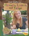 Cool Crafts with Flowers, Leaves, and Twigs: Green Projects for Resourceful Kids - Jen Jones