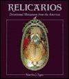Relicarios: Devotional Miniatures from the Americas - Martha J. Egan