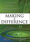 Making A Difference: A Matter Of Purpose, Passion & Pride - Steve Gilliland