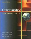 Chemistry: A World of Choices - Paul B. Kelter, James D. Carr, Andrew Scott