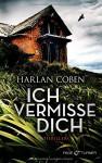 Ich vermisse dich: Thriller - Harlan Coben, Gunnar Kwisinski
