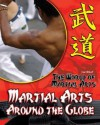 Martial Arts Around the Globe - Jim Ollhoff