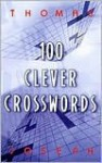 100 Clever Crosswords - Thomas Joseph, Cathy Millhauser
