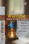 The Wiersbe Bible Study Series: Genesis 1-11: Believing the Simple Truth of God's Word - Warren W. Wiersbe