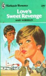 Love's Sweet Revenge - Mary Wibberley