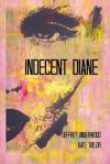 Indecent Diane - Jeffrey Underwood, Kate Taylor