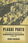 Plague Ports: The Global Urban Impact of Bubonic Plague, 1894-1901 - Myron Echenberg
