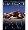 [ Fall Into Me (Heart of Stone #02) by Scott, K M ( Author ) May-2014 Compact Disc ] - K M Scott