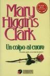 Un colpo al cuore - Maria Barbara Piccioli, Mary Higgins Clark