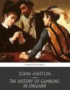 The History of Gambling in England - John Ashton