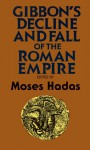The Decline and Fall of the Roman Empire (paper) - Edward Gibbon, Moses Hadas