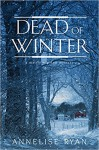 Dead of Winter - Annelise Ryan