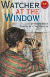Watcher at the Window - Catherine Storr, Wendy Body, Judith Lawton