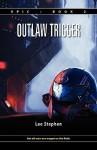 Epic 2: Outlaw Trigger - Lee Stephen