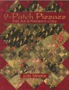 9-Patch Pizzazz: Fast, Fun & Finished in a Day - Judy Sisneros