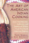 The Art of American Indian Cooking - Yeffe Kimball, Jean Anderson