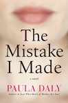 The Mistake I Made: A Novel - Paula Daly