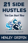 21 Side Hustles You Can Start Now - Henley Griffin