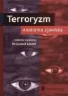 Terroryzm anatomia zjawiska - Krzysztof Liedel