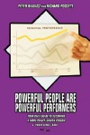 Powerful People Are Powerful Performers: Your Daily Guide to Becoming a More Power-Driven Person - Peter Biadasz, Richard Possett