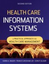 Health Care Information Systems: A Practical Approach for Health Care Management - Karen Wager, John Glaser, Frances W. Lee