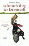 De herontdekking van het ware zelf: een zoektocht naar emotionele harmonie - Ingeborg Bosch, Monique de Vré