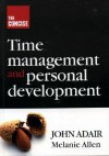 The Concise Time Management and Personal Development - John Adair, Melanie Allen