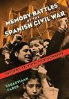 Memory Battles of the Spanish Civil War: History, Fiction, Photography - Sebastiaan Faber