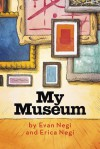 My Museum - Evan Negi, Erica Negi