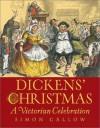 Dickens' Christmas: A Victorian Celebration - Simon Callow