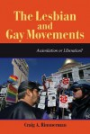 The Lesbian and Gay Movements: Assimilation or Liberation? - Craig A. Rimmerman
