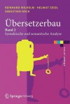 Übersetzerbau: Band 2: Syntaktische Und Semantische Analyse (E Xamen.Press) (German Edition) - Reinhard Wilhelm, Helmut Seidl, Sebastian Hack