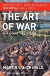 The Art of War (Smithsonian History of Warfare): War and Military Thought - Martin van Creveld, John Keegan