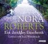 Ein dunkles Geschenk - Tessa Mittelstaedt, Nora Roberts, Margarethe van Pee