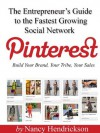 Pinterest - Build Your Brand, Your Tribe, Your Sales (2nd Ed) - Nancy Hendrickson