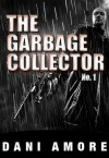 The Garbage Collector #1 (A Short Story) - Dani Amore