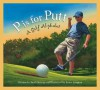 P is for Putt: A Golf Alphabet (Sports Alphabet) - Brad Herzog
