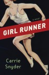 Girl Runner - Carrie Snyder