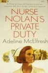 Nurse Nolan's Private Duty - Adeline McElfresh