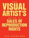 The Visual Artist's Guide to: Sales of Reproduction Rights - Tad Crawford