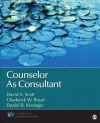 Counselor as Consultant - David A. Scott, Chadwick W. Royal, Daniel B. Kissinger