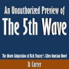 An Unauthorized Preview of The 5th Wave: The Movie Adaptation of Rick Yancey's Alien Invasion Novel - D. Carter, D. Carter, Scott Clem