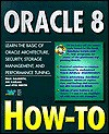 Oracle 8 - How to - Edward Honour, Atul Mehta, Ari Kaplan