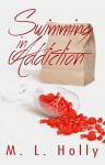Swimming in Addiction - M.L. Holly