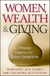 Women, Wealth and Giving: The Virtuous Legacy of the Boom Generation - Margaret M. Damen