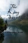 The King Sword - Christopher Scott