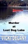 Murder at Lost Dog Lake - Vicki Delany