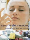 Home Health Sanctuary: Weekend Plans To Detox, Relax And Energize (Hamlyn Health & Well Being) - Anna Selby