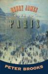 Henry James Goes to Paris - Peter Brooks